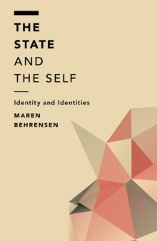 The State and the Self : Identity and Identities, Hardback Book