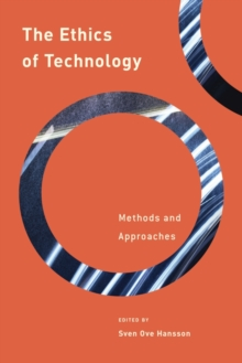 The Ethics of Technology : Methods and Approaches, Hardback Book