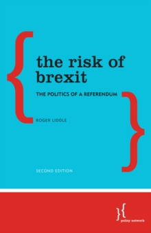 The Risk of Brexit : The Politics of a Referendum, Paperback / softback Book