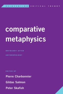 Comparative Metaphysics : Ontology After Anthropology, Paperback Book