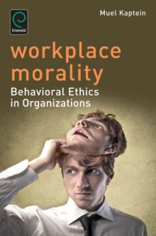 Workplace Morality : Behavioral Ethics in Organizations, Paperback / softback Book