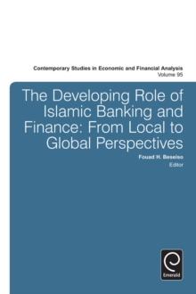 The Developing Role of Islamic Banking and Finance : From Local to Global Perspectives, Hardback Book