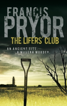 The Lifers' Club : An ancient site, a modern murder, Paperback / softback Book