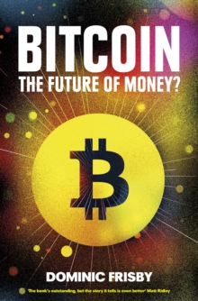 Bitcoin : The Future of Money?, Paperback / softback Book