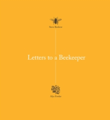 Letters to a Beekeeper, Hardback Book