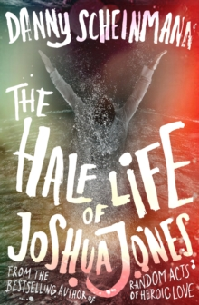 The Half Life of Joshua Jones, Hardback Book