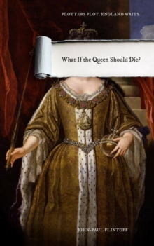 What If the Queen Should Die?, Hardback Book