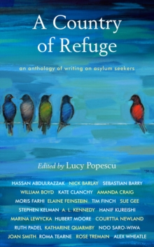 A Country of Refuge : An Anthology of Writing on Asylum Seekers, Paperback / softback Book