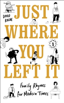 Just Where You Left It... and Other Poems, Hardback Book