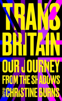 Trans Britain : Our Journey from the Shadows, Hardback Book