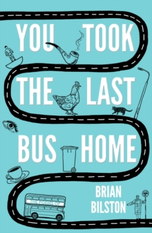 You Took the Last Bus Home : The Poems of Brian Bilston, Paperback Book