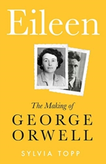 Eileen : The Making of George Orwell, Hardback Book