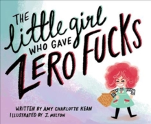The Little Girl Who Gave Zero Fucks, Paperback / softback Book
