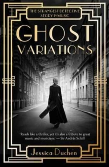 Ghost Variations : The Strangest Detective Story in the History of Music, Paperback Book
