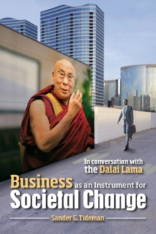 Business as an Instrument for Societal Change : In Conversation with the Dalai Lama, Paperback / softback Book