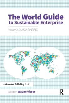 The World Guide to Sustainable Enterprise : Volume 2: Asia Pacific, Paperback / softback Book