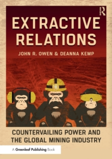 Extractive Relations : Countervailing Power and the Global Mining Industry, Paperback / softback Book