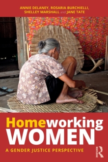 Homeworking Women : A Gender Justice Perspective, Paperback / softback Book