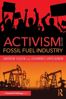 Activism and the Fossil Fuel Industry, Paperback / softback Book