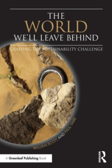 The World We'll Leave Behind : Grasping the Sustainability Challenge, Paperback Book
