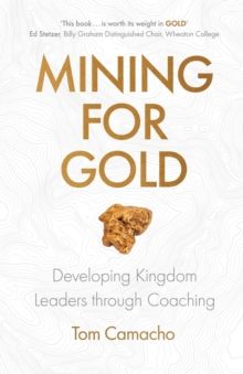 Mining for Gold: Developing Kingdom Leaders through Coaching, Paperback / softback Book