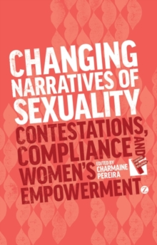 Changing Narratives of Sexuality : Contestations, Compliance and Womens Empowerment, Paperback / softback Book