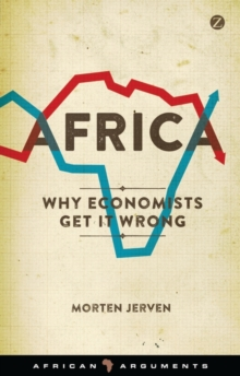 Africa : Why Economists Get It Wrong, Paperback / softback Book