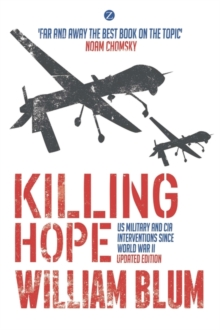 Killing Hope : US Military and CIA Interventions since World War II, Paperback / softback Book