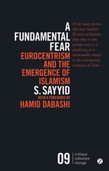 A Fundamental Fear : Eurocentrism and the Emergence of Islamism, Paperback / softback Book