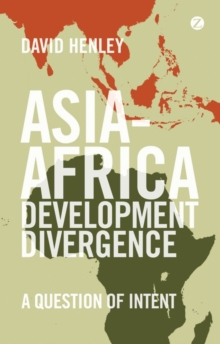 Asia-Africa Development Divergence : A Question of Intent, Paperback Book