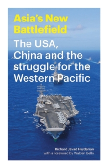 Asia's New Battlefield : The USA, China and the Struggle for the Western Pacific, Paperback / softback Book