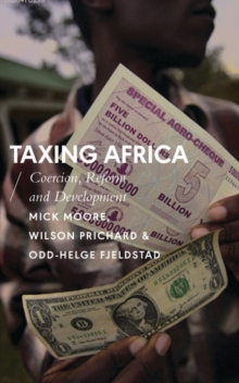 Taxing Africa : Coercion, Reform and Development, Paperback Book
