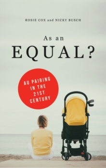 As an Equal? : Au Pairing in the 21st Century, Paperback / softback Book