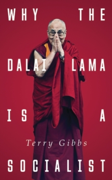 Why the Dalai Lama is a Socialist : Buddhism and the Compassionate Society, Hardback Book
