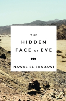 The Hidden Face of Eve : Women in the Arab World, Paperback Book
