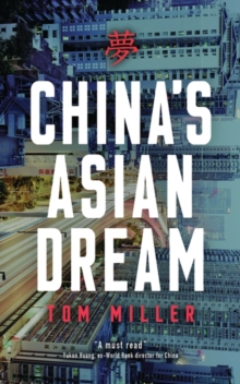 China's Asian Dream : Empire Building along the New Silk Road, Paperback / softback Book