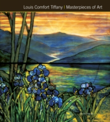 Louis Comfort Tiffany Masterpieces of Art, Hardback Book