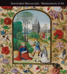 Illuminated Manuscripts Masterpieces of Art, Hardback Book