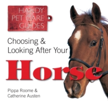 Choosing & Looking After Your Horse, Paperback Book