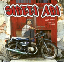 Street Art : Doors, Walls, Walkways; Living Art From Around the World, Hardback Book