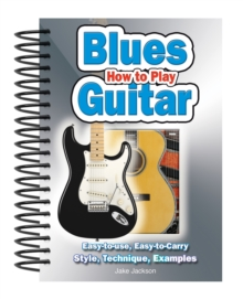 How to Play Blues Guitar : Easy to Read, Easy to Play