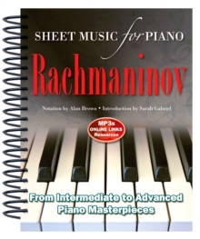 Rachmaninov: Sheet Music for Piano : From Intermediate to Advanced; Over 25 Masterpieces, Spiral bound Book