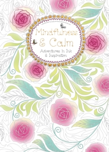 Mindfulness & Calm (Tear-off) : Adventures in Ink and Inspiration, Paperback / softback Book