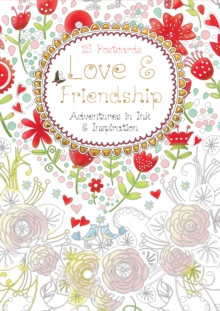 Love & Friendship Postcard Book : Adventures in Ink and Inspiration, Postcard book or pack Book