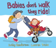 Babies Don't Walk They Ride, Paperback / softback Book