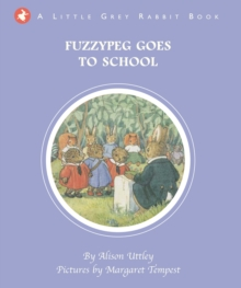 Little Grey Rabbit: Fuzzypeg Goes to School, Hardback Book