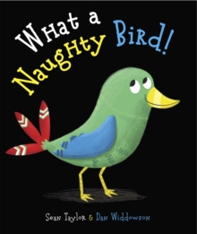 What a Naughty Bird, Paperback Book