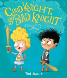 Good Knight, Bad Knight, Paperback Book