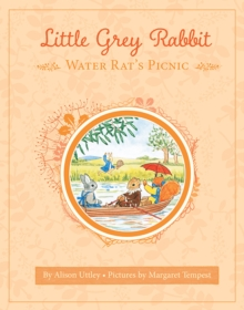 Little Grey Rabbit: Water Rat's Picnic, Hardback Book