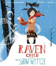 Raven Child and the Snow-Witch, Hardback Book